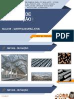 AULA 09 - MATERIAIS DE CONSTRUÇÃO I - MATERIAIAS METÁLICOS