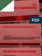 FUNCIONES  Y HERRAMIENTAS DEL S.O