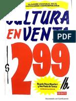 """""""La razón cultural en el capitalismo contemporáneo. Cultura en Venta"""" Ricardo Pérez Montfort"""