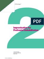 Improvisation for Prefrontal Rehabilitation