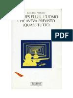 (Di Fronte e Attraverso. Terra Terra) Jean-Luc Porquet - Jacques Ellul, l'Uomo Che Aveva Previsto (Quasi) Tutto-Jaca Book (2008)