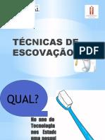TÉCNICAS DE ESCOVAÇÃO