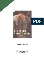BRAY_Libba_-_Rettento_gyonyoruseg