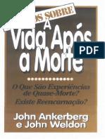 OS FATOS SOBRE A VIDA APÓS A MORTE - John Ankerberg, John Weldon