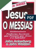 OS FATOS SOBRE JESUS O MESSIAS - John Ankerberg, John Weldon