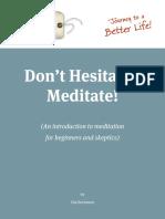 Don't Hesitate - Meditate!