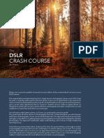 The DSLR CRASH COURSE. By Photzy