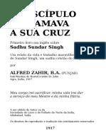 Sadhu Sundar Singh O Discipulo Que Amava a Sua Cruz Por Alfred Zahir 1917