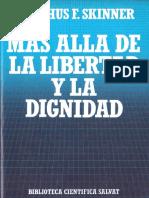 Burrhus F. Skinner - Mas alla de la libertad y la dignidad.pdf