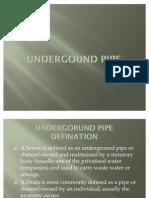 UNDERGOUND PIPE