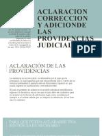 ACLARACION CORRECCION Y ADICIONDE LAS PROVIDENCIAS JUDICIALES (1) (1)