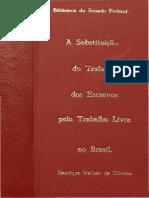 A substituição do trabalho escravos pelo trabalho livre no Brasil, por um meio suave e sem difficuldade  por Henrique Velloso de Oliveira.pdf