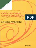 Renato Ferracini - Café com Queijo, corpos em criação.pdf
