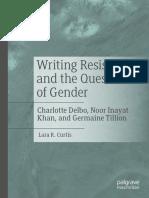 Lara R. Curtis - Writing Resistance and the Question of Gender_ Charlotte Delbo, Noor Inayat Khan, and Germaine Tillion-Springer International Publishing_Palgrave Macmillan (2019).pdf