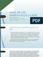 PAPEL DE LOS HOSPITALES EN LA RISS