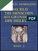 Friedrich Husemann - Das Bild des Menschen als Grundlage der Heilkunst - BAND-2