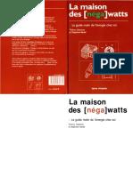 La maison des  (néga )watts. Le Guide malin de lénergie chez soi by Thierry Salomon, Stéphane Bedel (z-lib.org).pdf