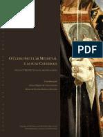 O Clero Secular Medieval e as Suas Catedrais Novas Perspectivas e Abordagens by Anísio Miguel de Sousa Saraiva Maria do Rosário Barbosa Morujão (Coords.) (z-lib.org).pdf