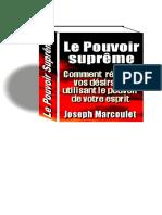 0 -Le Pouvoir Supreme Comment Réaliser Vos Désirs en Utilisant le Pouvoirs de Votre Esprit_-Joseph Marcoulet.pdf