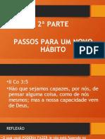 2ª PARTE PASSOS PARA NOVO HÁBITO - Copia (2).pptx