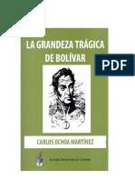 LA GRANDEZA TRÁGICA de BOLÍVAR.  Carlos Ochoa Martinez . NTC ... edición d-v