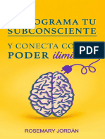 Reprograma Tu Subconsciente Y Conecta Con Tu Poder Ilimitado_ ¡Atrae Ya Tu Poder Ilimitado! (Spanish Edition)