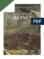 Ward Perkins Bryan - La Caida De Roma Y El Fin De La Civilizacion