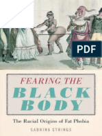 Fearing the Black Body The Racial Origins of Fat Phobia by Sabrina Strings