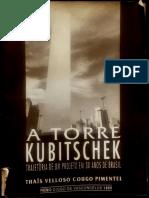 A Torre Kubitschek - A trajetória de um projeto em 30 anos de Brasil