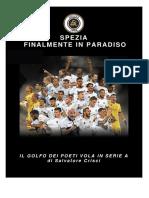 SPEZIA FINALMENTE IN PARADISO - Girone Di Andata