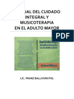 Manual del Cuidado Integral y Musicoterapia en el Adulto Mayor Lic. Franz Ballivian Pol
