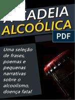 A Cadeia Alcoólica - Frases, Poemas e Reflexões Sobre o Alcoolismo