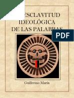 LA ESCLAVITUD IDEOLÓGICA DE LAS PALABRAS