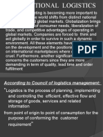 LOGISTICS HAS GAINED IMPORTANCE DUE TO THE FOLLOWING