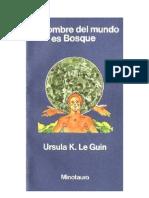 Ursula K. LeGuin - El Nombre Del Mundo Es Bosque