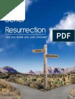 A BETTER RESURRECTION