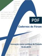 Notas taquigráficas Cadernos do Fórum Inovação como Política de Estado
