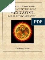 LA VERDAD SOBRE SOBRE LA CREACIÓN Y USO DE LA MEXICÁYOTL POR EL ESTADO MEXICANO