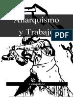 Anarquismo y Trabajo - Alfredo Bonanno, Bob Black, CrimethInc y Ricardo Mella.docx