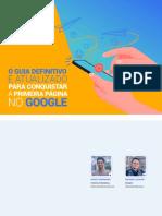 O Guia Definitivo e Atualizado Para Conquistar a Primeira Página No Google