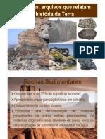 As rochas, arquivos que relatam a história da Terra