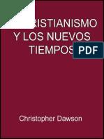 El cristianismo y los nuevos tiempos - Christopher Dawson