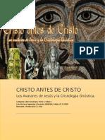 Cristo Antes de Cristo. Los Avatares de Jesús y La Cristología Gnóstica.