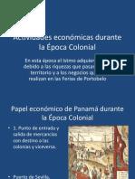 ACTIVIDADES ECONOMICAS DURANTE LA EPOCA COLONIAL