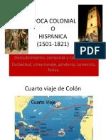 EPOCA COLONIAL O HISPANICA