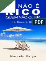 SÓ NÃO É RICO QUEM NÃO QUER_ No Século XXI