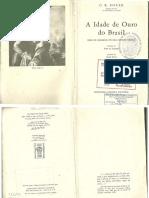 BOXER, C. R. a Idade Do Ouro Do Brasil. Dores de Crescimento de Uma Sociedade Colonial