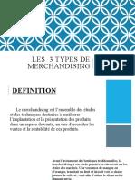 LES  3 TYPES DE MERCHANDISING