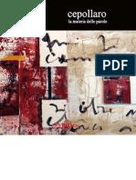 catalogo della mostra Biagio Cepollaro, La materia delle parole (Opere 2008-2010), Galleria Ostrakon, Milano, 2011