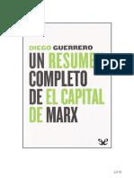 Un Resumen Completo de El Capital de Marx Diego Guerrero